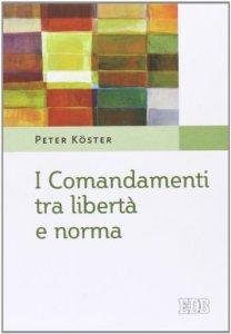 Copertina di 'I comandamenti tra libertà e norma'