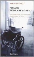 Persone prima che disabili. Una riflessione sull'handicap tra giustizia ed etica - Maria Zanichelli