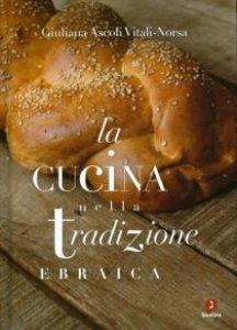 Copertina di 'La cucina nella tradizione ebraica'