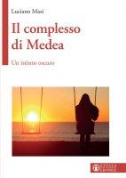 Il complesso di Medea - Luciano Masi