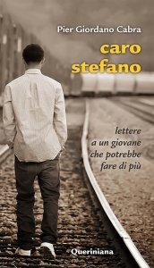 Copertina di 'Caro Stefano. Lettere a un giovane che potrebbe fare di più'