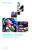 Sacrificio di lode - Arnaldo Pigna