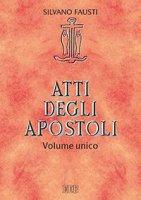 Atti degli apostoli. Volume unico - Silvano Fausti