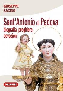 Copertina di 'Sant'Antonio di Padova. Biografia, preghiere, devozioni'