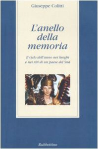 Copertina di 'L' anello della memoria. Il ciclo dell'anno nei luoghi e nei riti di un paese del Sud'