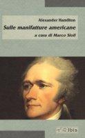 Sulle manifatture americane - Hamilton Alexander