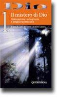 Dio. Celebrazione comunitaria e preghiera personale [vol_1] / Il mistero di Dio - Chino Biscontin, Roberto Laurita