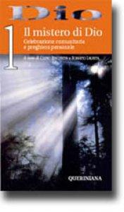 Copertina di 'Dio. Celebrazione comunitaria e preghiera personale [vol_1] / Il mistero di Dio'