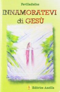 Copertina di 'Innamoratevi di Gesù'