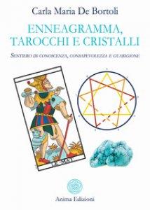 Copertina di 'Enneagramma, tarocchi e cristalli. Sentiero di conoscenza, consapevolezza e guarigione'