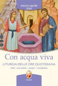 Copertina di 'Con acqua viva. Marzo-Aprile 2020'