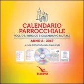 C@lendario parrocchiale. Anno A - 2017 Foglio liturgico e calendario murale - Aa. Vv.