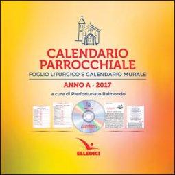Copertina di 'C@lendario parrocchiale. Anno A - 2017 Foglio liturgico e calendario murale'