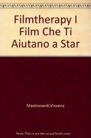 Filmtherapy. I film che ci aiutano a stare meglio - Mastronardi Vincenzo M.
