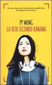 Copertina di 'La vita secondo banana'