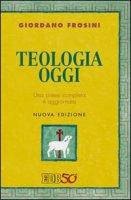 Teologia oggi - Frosini Giordano