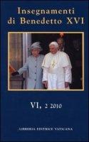 Insegnamenti di Benedetto XVI vol. VI, 2 - Benedetto XVI (Joseph Ratzinger)