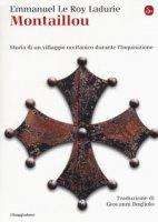 Montaillou. Storia di un villaggio occitanico durante l'Inquisizione - Le Roy Ladurie Emmanuel