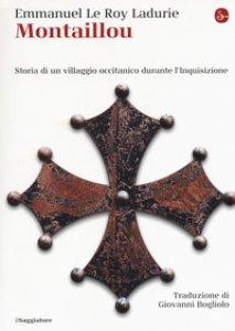 Copertina di 'Montaillou. Storia di un villaggio occitanico durante l'Inquisizione'