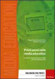 Copertina di 'Primi passi nella media education. Curricolo di educazione ai media per la scuola primaria. Con DVD-ROM'