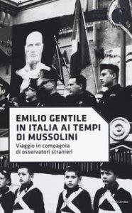 Copertina di 'In Italia ai tempi di Mussolini. Viaggio in compagnia di osservatori stranieri'