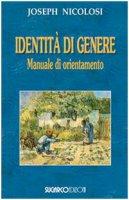Identità di genere. Manuale di orientamento - Nicolosi Joseph