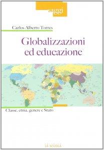 Copertina di 'Globalizzazioni ed educazione. Classe, etnia, genere e Stato.'