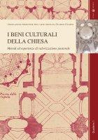 I beni culturali della Chiesa. Metodi ed esperienze di valorizzazione pastorale
