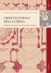 Copertina di 'I beni culturali della Chiesa. Metodi ed esperienze di valorizzazione pastorale'