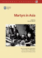 Martyrs in Asia - Fabrizio Meroni , Thomas Menamparampil , Roland Jacques , Ulderico Parente