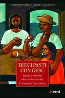 La logica del pane. L'eucaristia modello dell'economia - Agnelli Antonio