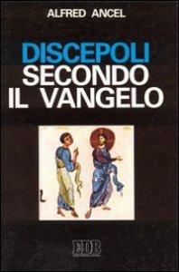 Copertina di 'Discepoli secondo il Vangelo'