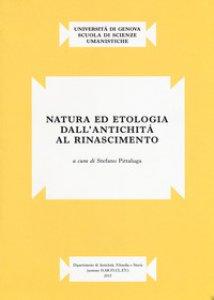 Copertina di 'Natura ed etologia dall'antichità al Rinascimento'