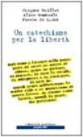 Un catechismo per la libertà - Gaillot Jacques, Gombault Alice, De Locht Pierre
