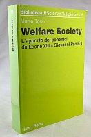 Welfare society. L'apporto dei pontefici da Leone XIII a Giovanni Paolo II - Mario Toso