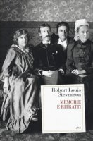 Memorie e ritratti - Stevenson Robert Louis