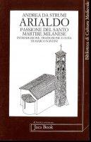 Arialdo. Passione del santo martire milanese - Da Strumi Andrea