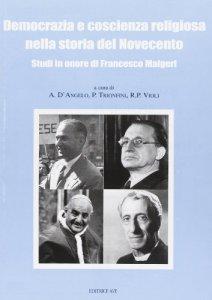 Copertina di 'Democrazia e coscienza religiosa nella storia del Novecento'