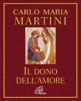 Il dono dell'amore - Carlo M. Martini
