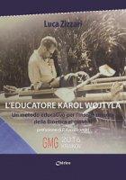 L'educatore Karol Wojtyla - Zizzari Luca