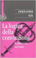 La logica della convinzione - Gil Fernando