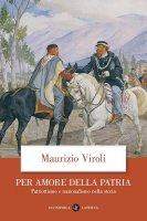Per amore della patria - Maurizio Viroli