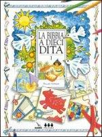 Bibbia a dieci dita (La). Idee e attività sulle storie bibliche per ragazzi di 6-12 anni. Vol. 1 - Chapman Gillian