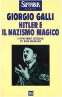 Hitler e il nazismo magico - Giorgio Galli