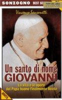 Un santo di nome Giovanni. La vita e le opere del papa buono finalmente beato - Vincenzo Sansonetti