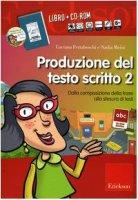Produzione del testo scritto. Con CD-ROM - Ferraboschi Luciana, Meini Nadia