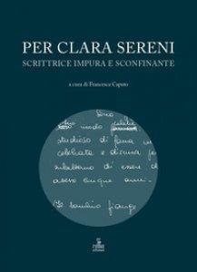 Copertina di 'Per Clara Sereni. Scrittrice impura e sconfinante'
