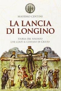 Copertina di 'La lancia di Longino'