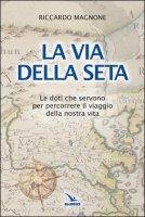 La via della seta - Riccardo Magnone
