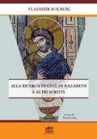 Alla ricerca di Ges� di Nazareth e altri scritti - Vladimir Boublik
